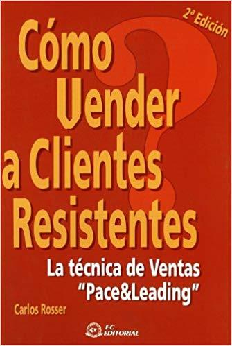 top libros ventas y marketing. Cómo vender a clientes resistentes